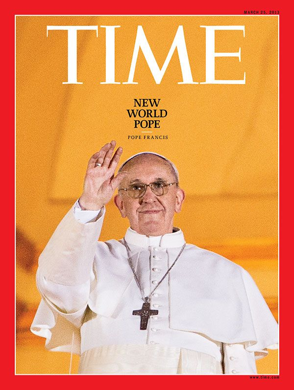 March 25, 2013: The World Pope: Pope Francis