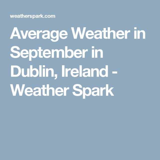Average Weather in September in Dublin, Ireland - Weather Spark