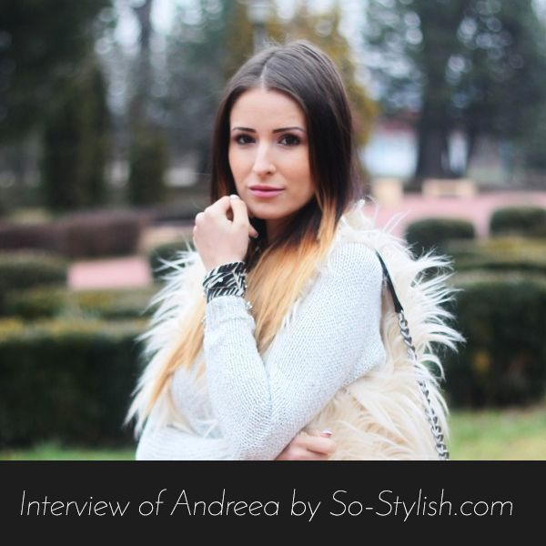 I introduce you Andreea, who joined So Stylish community in this week. She is from Romania and is writing the blog @Xcentrica. Read her interview: http://www.so-stylish.com/blog/interview-of-andreea-70