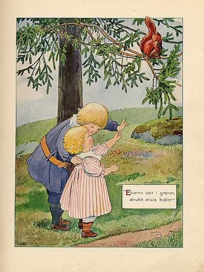 'Ekorrn satt i granen...'. From:  'Mors lilla Olle and other Songs by A.T.' Stockholm, 1903