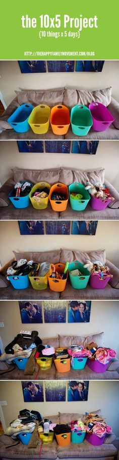 The 10×5 Project - 10 things put in a bin for 5 days. At the end of 5 days you toss, give away or tag with a price for your next garage sale. Love the minimal effort this takes!