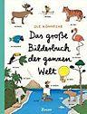 Das große Bilderbuch der ganzen Welt Buch portofrei - Weltbild.de