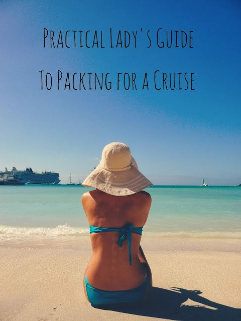 Girl's guide to Packing for a Cruise - the essentials