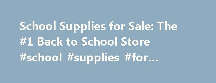 School Supplies for Sale: The #1 Back to School Store #school #supplies #for #online #college http://los-angeles.remmont.com/school-supplies-for-sale-the-1-back-to-school-store-school-supplies-for-online-college/  # School Supplies The Ultimate Back to School Supplies Store Whether it's time to send the kids back to school or you want to stock up on school supplies throughout the school year, Oriental Trading makes it as easy as 1-2-3. Our wide selection of quality discount school supplies…