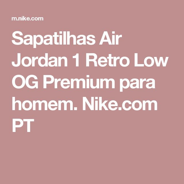 Sapatilhas Air Jordan 1 Retro Low OG Premium para homem. Nike.com PT