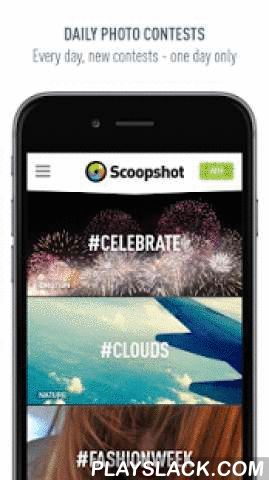 Scoopshot  Android App - playslack.com , Join Scoopshot's global community of mobile photographers to discover, be discovered and participate in daily photo contests from brands and publishers across the world. DAILY PHOTO CONTESTSEvery day, new contests - one day only. Share your best photos to daily contests like #selfiesundays, #streetart and #reflective (just a few examples!) DAILY WINNERSVote on submissions to determine daily winners. Each time you open the app you can see the best…