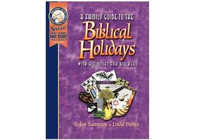 A Family Guide to the Biblical Holidays- Free Download