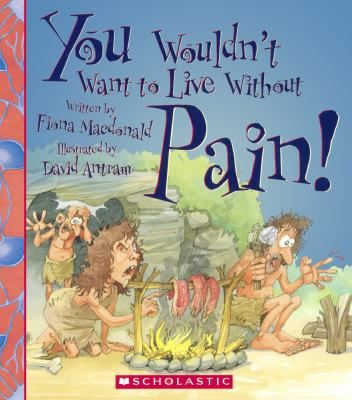 Buy a cheap copy of You Wouldn't Want to Live Without Pain! book by Fiona MacDonald. Free shipping over $10.
