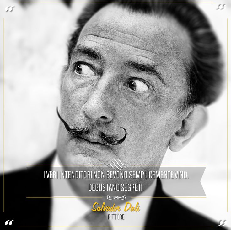 """""""True connoisseurs do not just drink wine. They taste secrets."""" Salvador Dalí best known for the bizarre and surrealistic paintings, his artistic genius found expression in film, sculpture and photography. @marchesimazzei #marchesimazzei #fonterutoli #wine #tuscany #winequotes"""