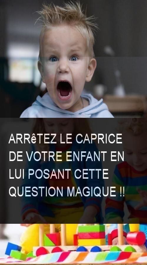 Arrêtez le caprice de votre enfant en lui posant cette query magique !!