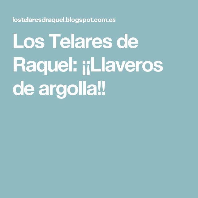 Los Telares de Raquel: ¡¡Llaveros de argolla!!