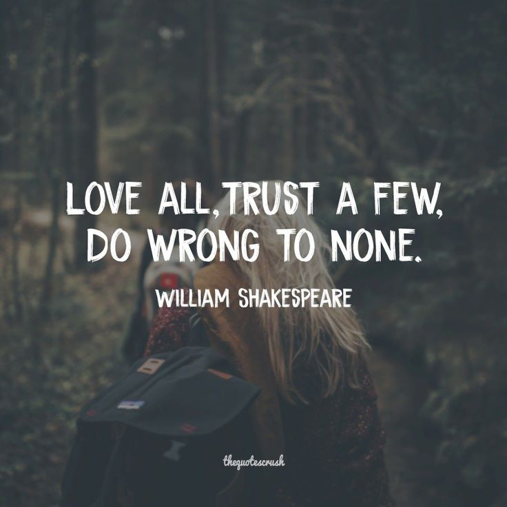 Love all Trust a few Do wrong to none. -William Shakespeare #TheQuotesCrush #Inspire #Motivation #Quotes