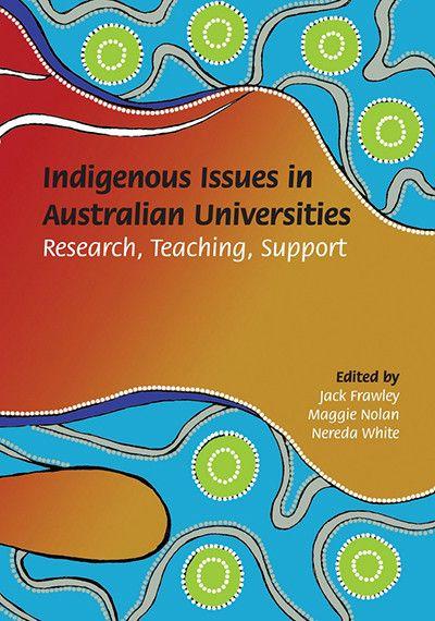 INDIGENOUS ISSUES IN AUSTRALIAN UNIVERSITIES RESEARCH TEACHING SUPPORT - Charles Darwin University Bookshop