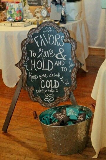 Chalkboard sign for wedding favors. Koozies. To have and to hold and to keep you...