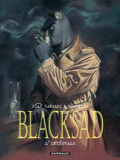 Blacksad l'intégrale  Scénario : Juan Diaz Canales, dessin : Juanjo Guarnido Sortie le 14 novembre 2014  #Dargaud #BD #Blacksad #Canales #Guarnido