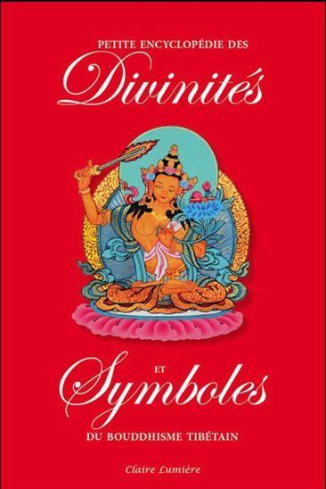 Petite encyclopédie des divinités et symboles du bouddhisme tibétain - N. éd. - TCHEUKY SÈNGUÉ -