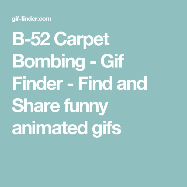 B-52 Carpet Bombing - Gif Finder - Find and Share funny animated gifs