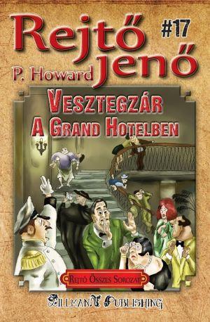 Vesztegzár A Grand Hotelben - Rejtő Jenő P. Howard