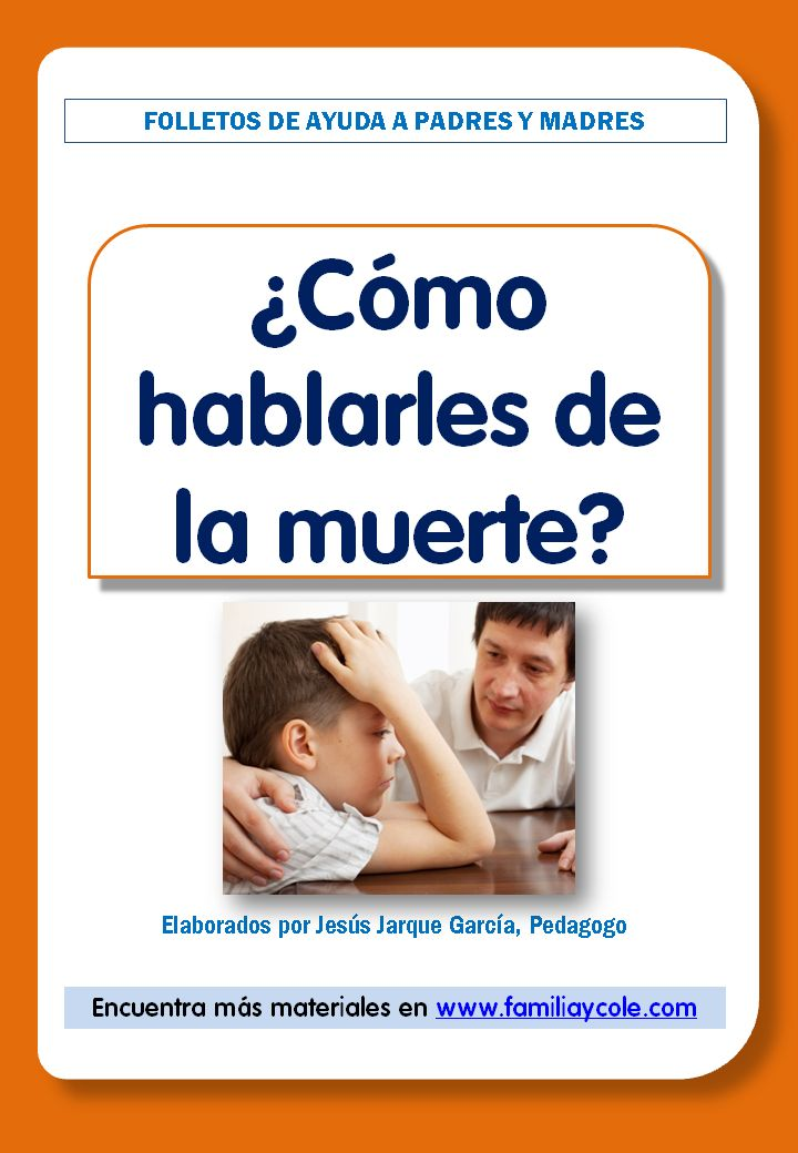 Folleto de Jesús Jarque con orientaciones sobre cómo hablarles de la muerte a los hijos. El folleto se puede descargar e imprimir de forma gratuita.