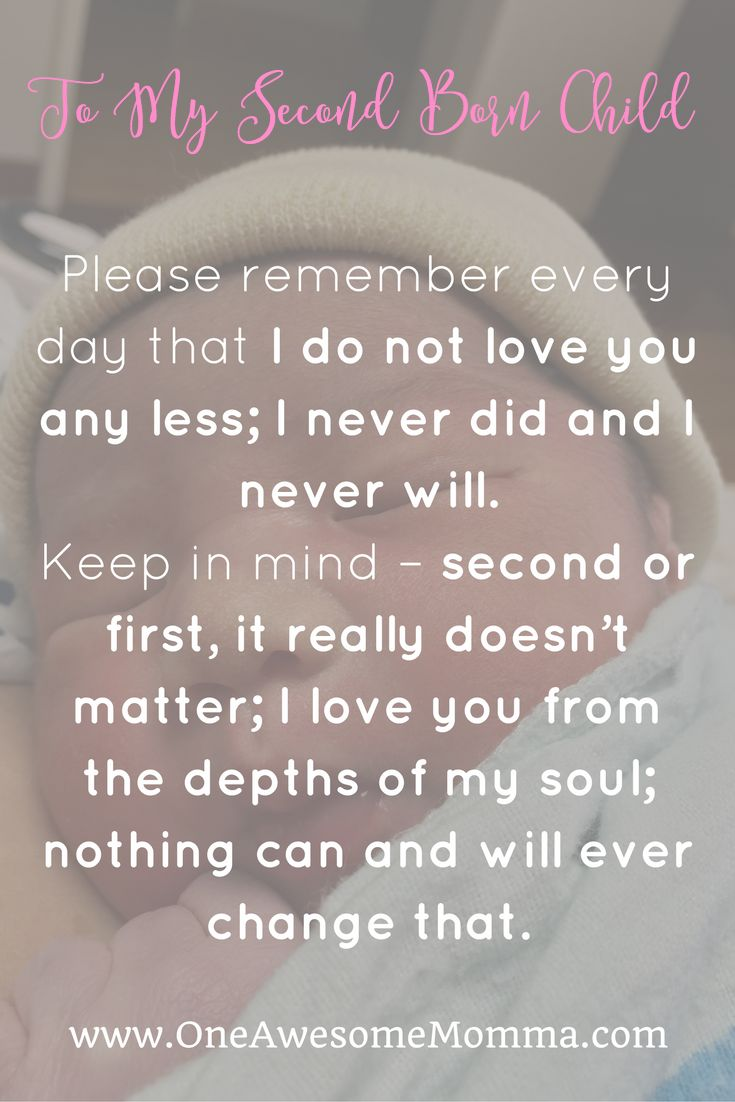 Please remember every day that I do not love you any less; I never did and I never will. Keep in mind – second or first, it really doesn't matter; I love you from the depths of my soul; nothing can and will ever change that. Click on the image to read this mom's touching letter to her second born child for his first birthday.