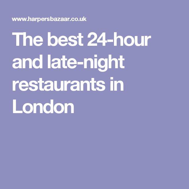 The 25 Best 24 Hour Restaurants London Ideas On Pinterest