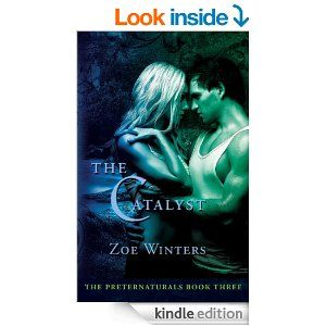 The Catalyst (The Preternaturals) - Kindle edition by Zoe Winters.