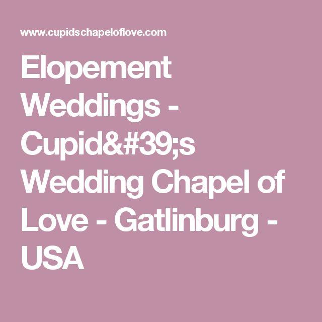 Elopement Weddings - Cupid's Wedding Chapel of Love - Gatlinburg - USA