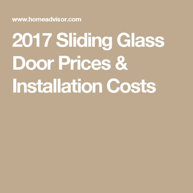 2017 Sliding Glass Door Prices & Installation Costs