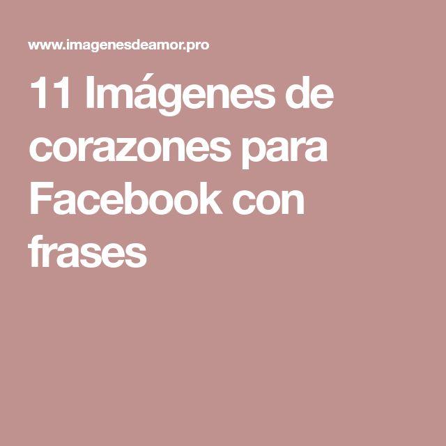 11 Imágenes de corazones para Facebook con frases