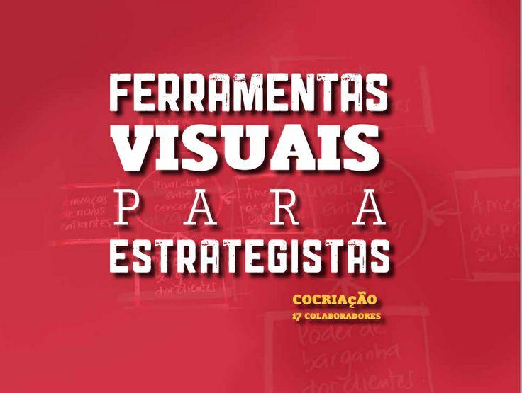 [E-Book] Ferramentas Visuais para  Estrategistas, por BIOLCHINI, Clarissa, PIMENTA, Marcelo e OROFINO, Maria Augusta.  Link para download: https://www.dropbox.com/s/b62h980byr8ihd5/ESTRATEGISTAVISUAL.pdf #ebook #socialmedia #ferramentas #marketingdigital #marketing #publicidade