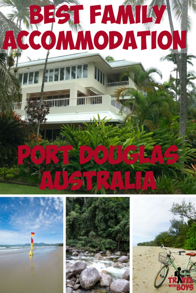 Finding the Best Family Accommodation in Port Douglas Australia for nearly every budget - Travel with Boys