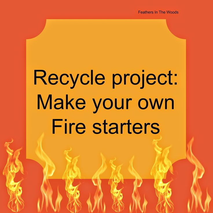 diy fire starters from recycled materials @feathersinthewoods