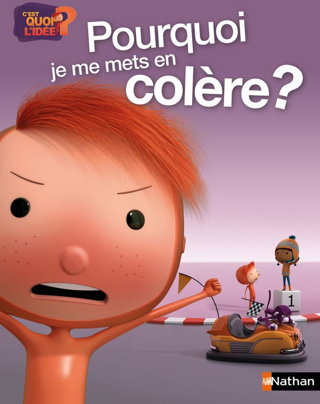 Pourquoi je me mets en colère ? | Petit Album Nathan | Éditions NATHAN
