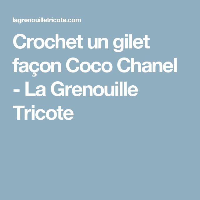 Crochet un gilet façon Coco Chanel - La Grenouille Tricote