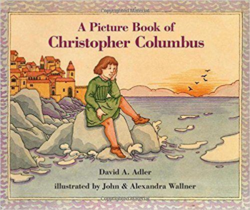 A Picture Book of Christopher Columbus (Picture Book Biographies): David A. Adler, Alexandra Wallner, John Wallner: 9780823409495: Amazon.com: Books