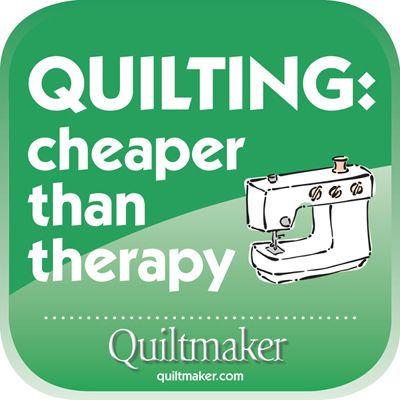 Quilting: Cheaper Than Therapy