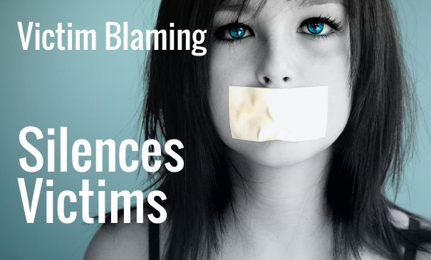 Victim blaming silences victims. No one blames victims more than they blame themselves. Why don't we tell?