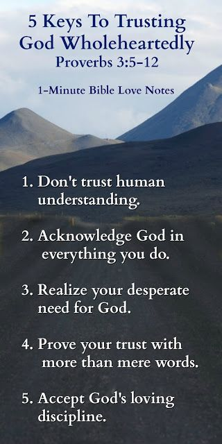 Proverbs 3:5-6 and surrounding verses offer keys to trusting God wholeheartedly.