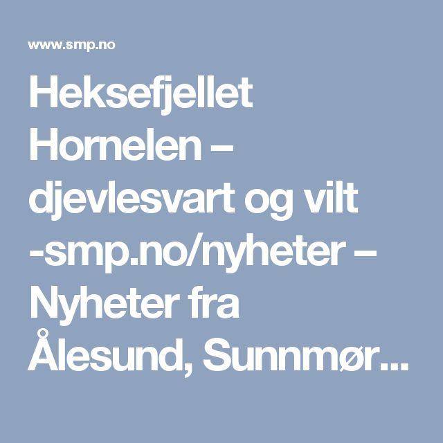 Heksefjellet Hornelen – djevlesvart og vilt -smp.no/nyheter – Nyheter fra Ålesund, Sunnmøre og Nordvestlandet.