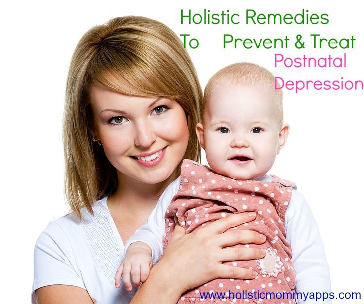 #Holistic Remedies To Prevent and Treat #Postnatal Depression | Holistic Mommy Blog Aromatherapy, #Homeopathy, Foods, Herbs, Supplements, Acupressure For Postpartum Depression