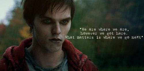 Warm Bodies Quotes Warm Bodies R quote | ...