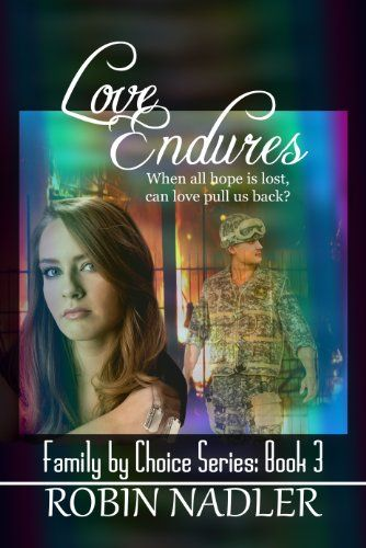 Love Endures (Family by Choice Book 3) by Robin Nadler http://www.amazon.com/dp/B0073HUAVC/ref=cm_sw_r_pi_dp_MDx7vb0RBR1PB