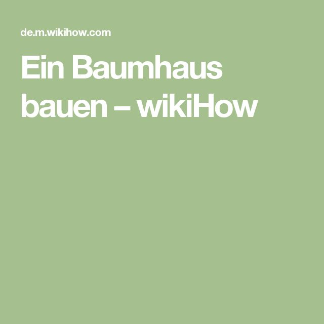 The 25+ Best Ideas About Baumhaus Bauen On Pinterest | Baumhaus ... Baumhaus Bauen 20 Ideen Welt