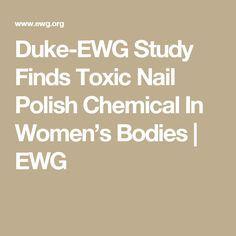Duke-EWG Study Finds Toxic Nail Polish Chemical In Women's Bodies   EWG