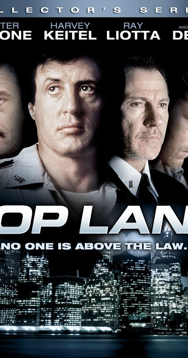 Directed by James Mangold.  With Sylvester Stallone, Harvey Keitel, Ray Liotta, Robert De Niro. The sheriff of a suburban New Jersey community populated by New York City policemen slowly discovers the town is a front for mob connections and corruption.
