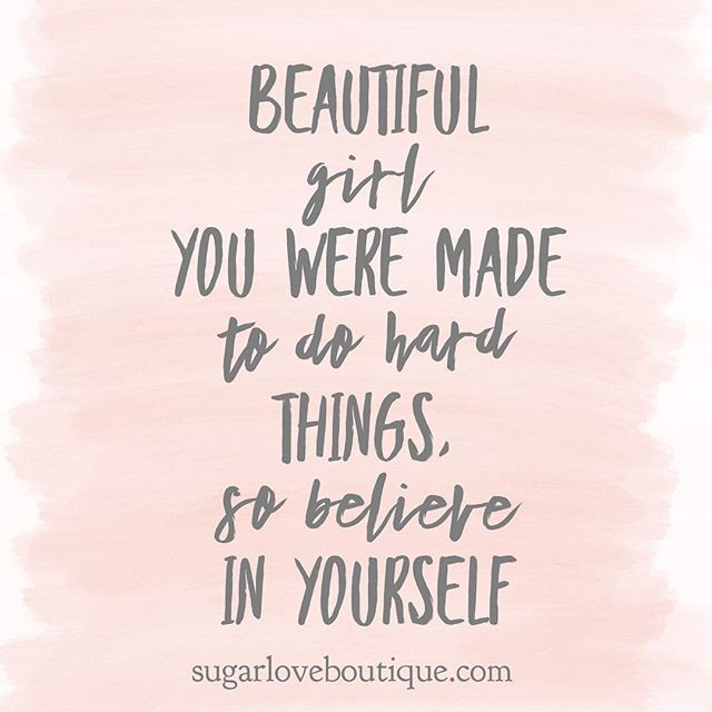 Believe In Yourself Inspirational Quote For Women Inspirational Quotes For Girls Inspirational Quotes Inspirational Quotes For Kids