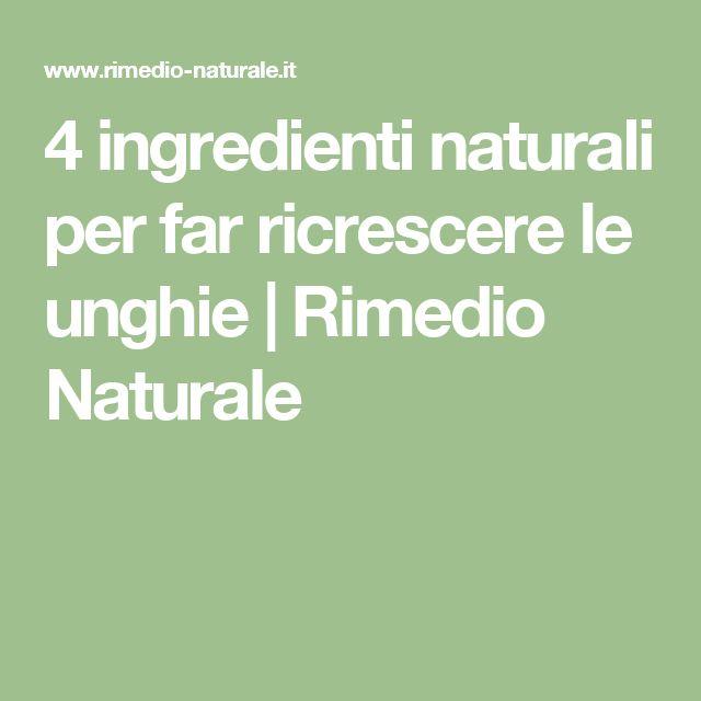 4 ingredienti naturali per far ricrescere le unghie | Rimedio Naturale