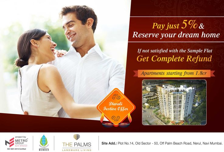 The Palms - Landmark Living Off Palm Beach Road, Nerul Pay just 5% & Reserve your Dream Home If not satisfied with the sample flat, Get Complete Refund Apartments starting from 1.8 Cr. www.metrogroupindia.com #RealEstate #Offer #Diwali2016 #Scheme #Celebration
