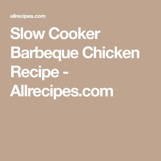 Slow Cooker Barbeque Chicken Recipe - Allrecipes.com