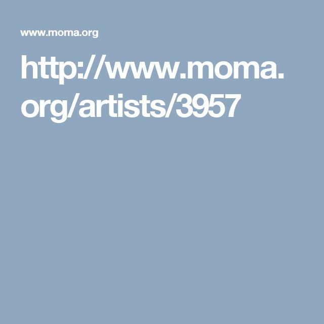 http://www.moma.org/artists/3957